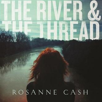 Rosanne Cash - The River & The Thread CD