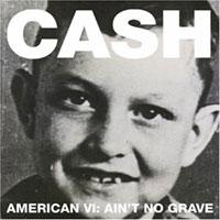 American VI - Ain't No Grave CD