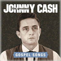 Johnny Cash - The Greatest - Gospel Songs CD
