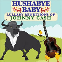 Hushabye Baby - Lullaby Renditions of Johnny Cash CD